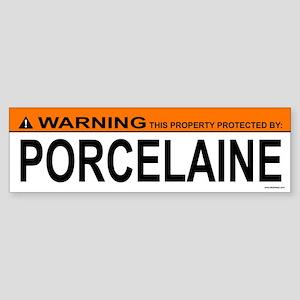 PORCELAINE Bumper Sticker