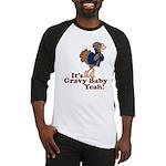 It's Gravy Baby Yeah Thanksgiving Baseball Jersey