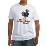 It's Gravy Baby Yeah Thanksgiving Fitted T-Shirt