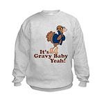 It's Gravy Baby Yeah Thanksgiving Kids Sweatshirt