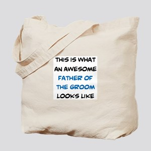 awesome father of the groom Tote Bag