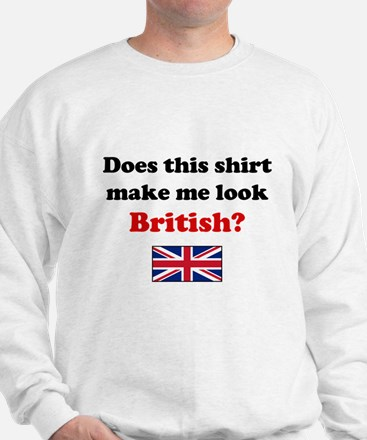 Make Me Look British Sweatshirt