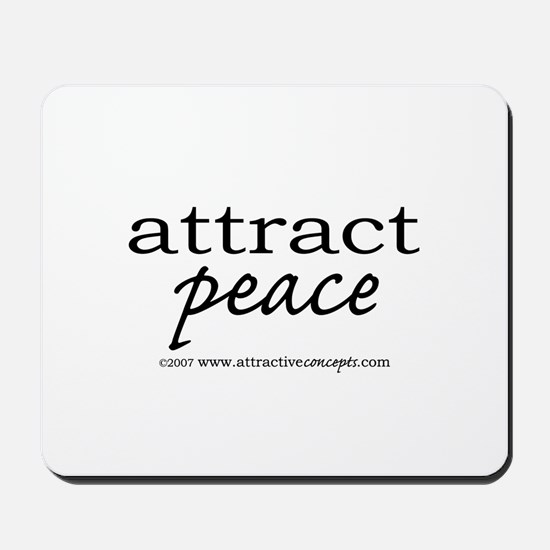 Attract Peace Mousepad
