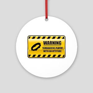 Warning Tambourine Player Ornament (Round)