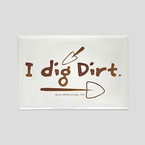 I Dig Dirt Rectangle Magnet