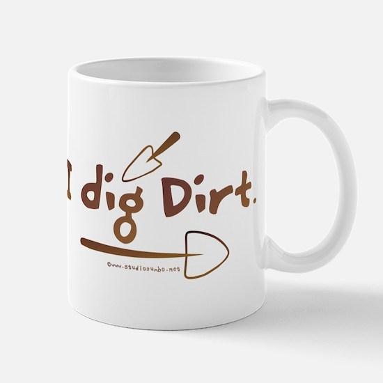 I Dig Dirt Mug