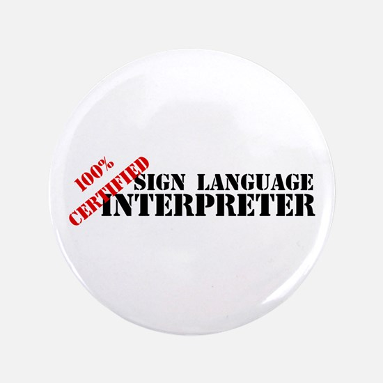 "100% Certified Interpreter 3.5"" Button"