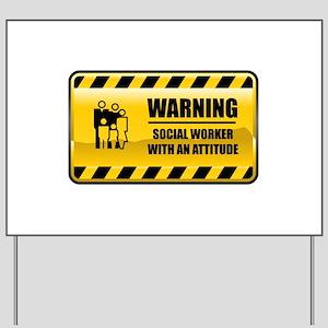 Warning Social Worker Yard Sign