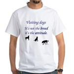 Visiting Dogs White T-Shirt