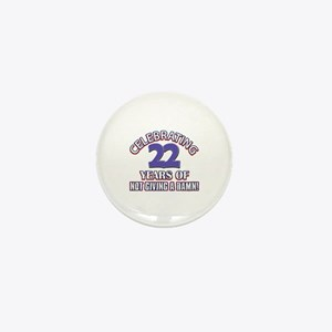 Funny 22 Years Birthday Designs Mini Button