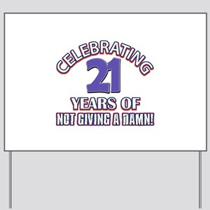 Funny 21 Years Birthday Designs Yard Sign