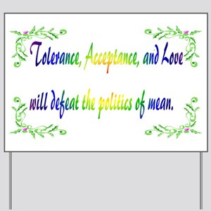 Power Of Tolerance Yard Sign