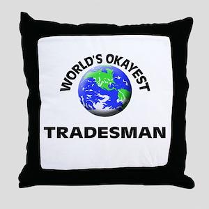 World's Okayest Tradesman Throw Pillow