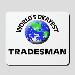 World's Okayest Tradesman Mousepad