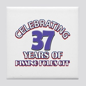 37 years pissing folks off Birthday Tile Coaster