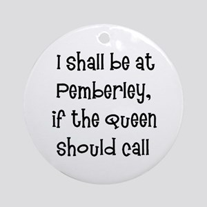 pemberley queen Round Ornament