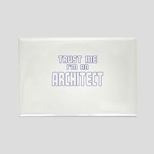 Trust Me I'm an Architect Rectangle Magnet