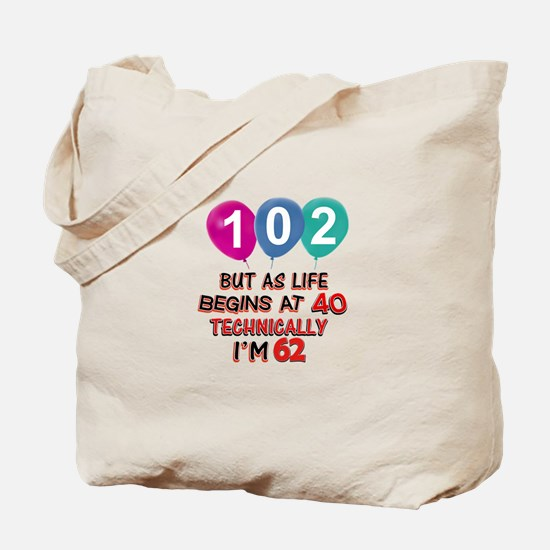 102 years.. but technically younger Tote Bag