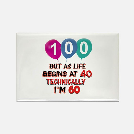 100 years.. but technically young Rectangle Magnet