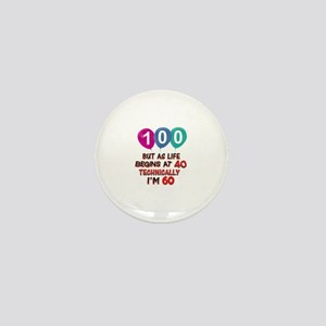 100 years.. but technically younger Mini Button