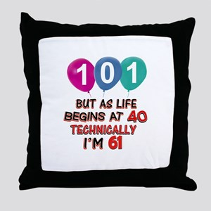 101 years.. but technically younger Throw Pillow