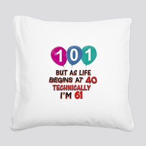 101 years.. but technically y Square Canvas Pillow