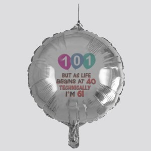 101 years.. but technically younger Mylar Balloon
