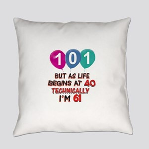 101 years.. but technically younge Everyday Pillow