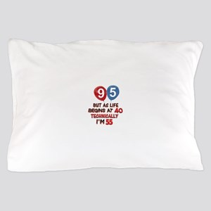 95 years.. but technically younger Pillow Case