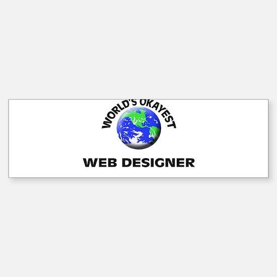 World's Okayest Web Designer Bumper Bumper Bumper Sticker