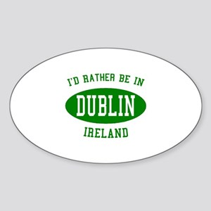 I'd Rather Be in Dublin, Irel Oval Sticker