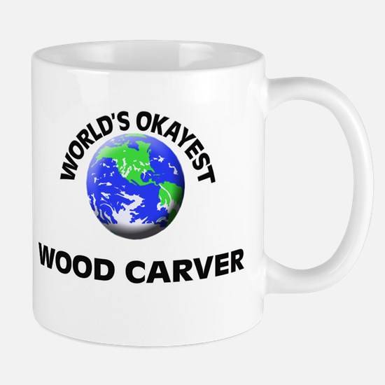 World's Okayest Wood Carver Mugs