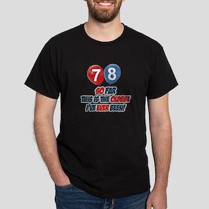 78 Oldest I've ever been Birthday Dark T-Shirt