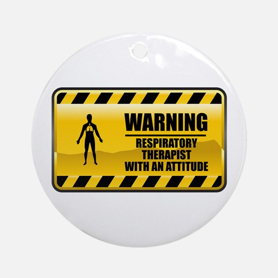 Warning Respiratory Therapist Ornament (Round)