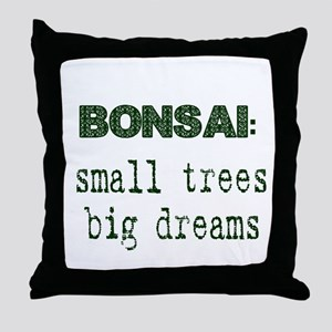 CafePressSmallTreesBigDreams Throw Pillow