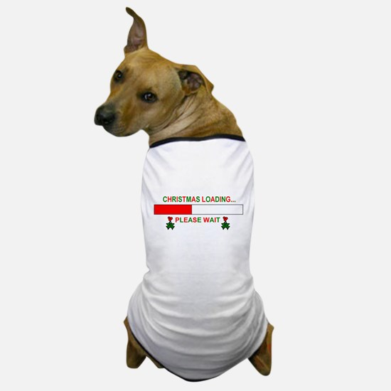 CHRISTMAS LOADING... Dog T-Shirt
