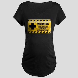 Warning Public Health Specialist Maternity Dark T-