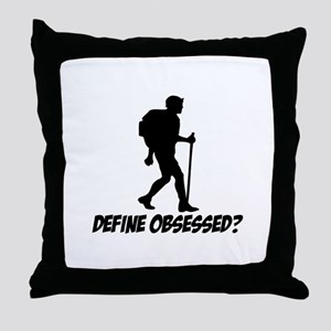 Hiking Define Obsessed? Throw Pillow