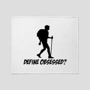 Hiking Define Obsessed? Throw Blanket