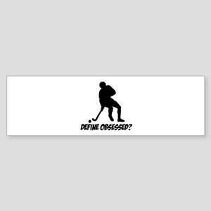 Hockey Define Obsessed? Sticker (Bumper)