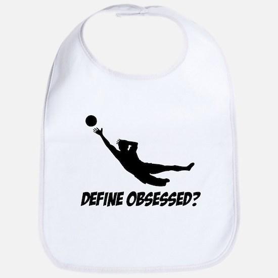 Goalkeeper Define Obsessed? Bib