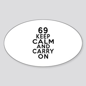 69 Keep Calm And Carry On Birthday Sticker (Oval)