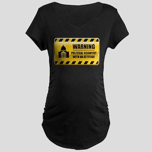 Warning Political Scientist Maternity Dark T-Shirt