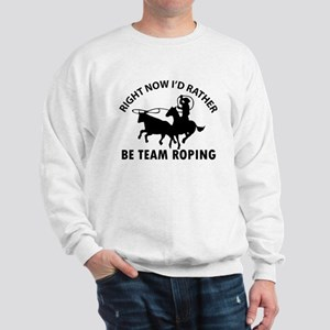 Right Now I'd Rather Be Playing Team Ro Sweatshirt