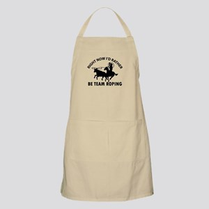 Right Now I'd Rather Be Playing Team Roping Apron
