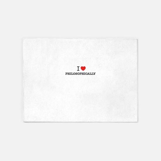 I Love PHILOSOPHICALLY 5'x7'Area Rug