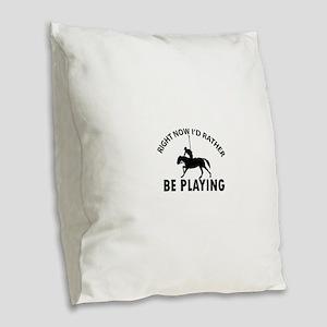 Right Now I'd Rather Be Playin Burlap Throw Pillow