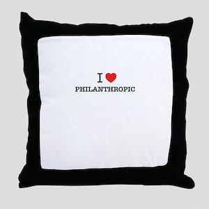 I Love PHILANTHROPIC Throw Pillow