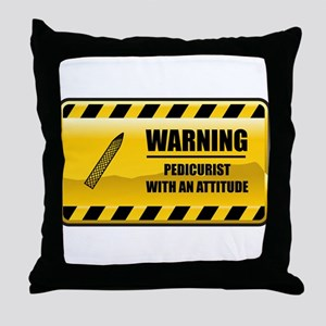 Warning Pedicurist Throw Pillow