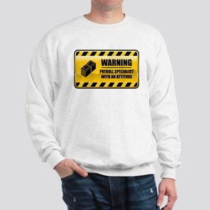 Warning Payroll Specialist Sweatshirt